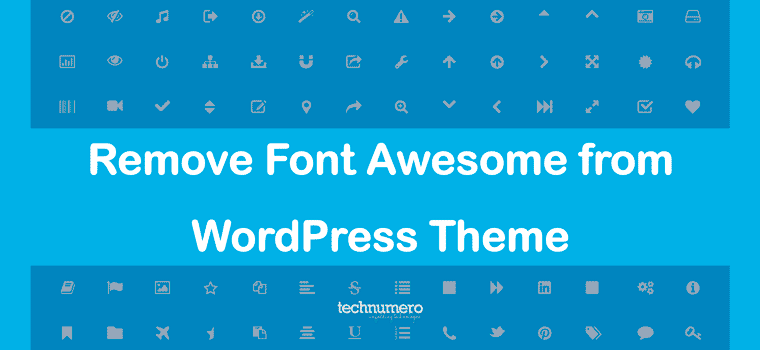 Remove Font Awesome from WordPress Theme