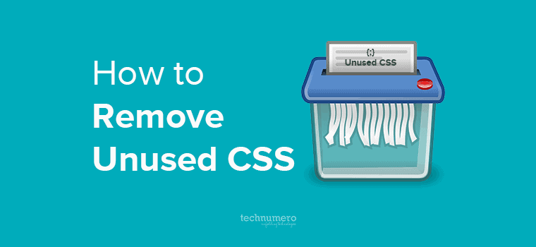 How to Remove Unused CSS Properly