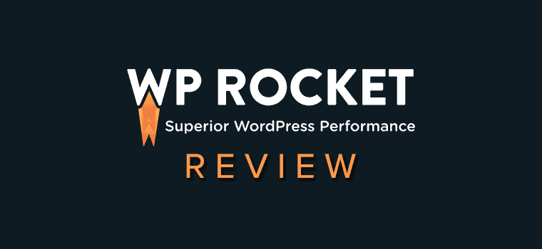 WP Rocket Review - The Best WordPress Caching Plugin to Speed Up Your Site