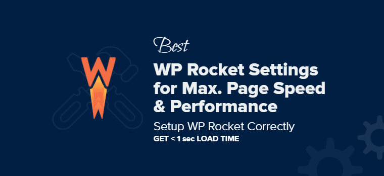 Best WP Rocket Settings and Recommended Setup