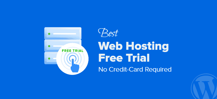 Best Web Hosting Free Trial for WordPress [2021]